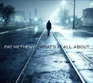 PAT METHENY - What's It All About CD album cover