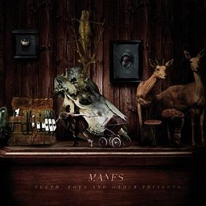 Manes - Teeth, Toes And Other Trinkets CD (album) cover