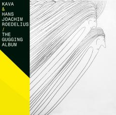 HANS JOACHIM ROEDELIUS - The Gugging Album Together With Kava CD album cover