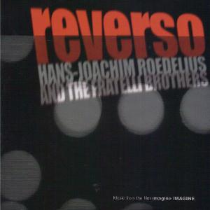 Hans Joachim Roedelius - Reverso (with The Fratelli Brothers) CD (album) cover