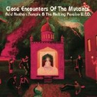 Acid Mothers Temple - Close Encounters Of The Mutants CD (album) cover