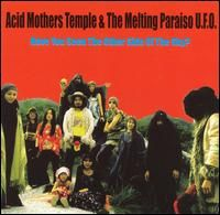 Acid Mothers Temple - Have You Seen The Other Side Of The Sky CD (album) cover