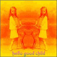 Acid Mothers Temple - Hello Good Child CD (album) cover