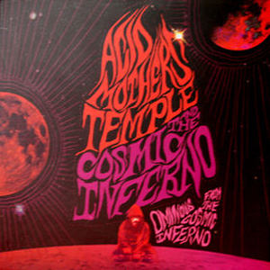 Acid Mothers Temple - Ominous From The Cosmic Inferno CD (album) cover