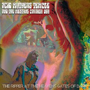 Acid Mothers Temple - The Ripper At The Heaven's Gates Of Dark CD (album) cover
