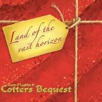 Gavin O'loghlen & Cotters Bequest - Land Of The Vast Horizon CD (album) cover
