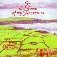 Gavin O'loghlen & Cotters Bequest - In The Home Of My Ancestors CD (album) cover