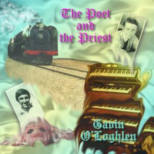 Gavin O'loghlen & Cotters Bequest - The Poet And The Priest CD (album) cover