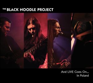 The Black Noodle Project - And Live Goes On.... In Poland - Dvd + Cd CD (album) cover