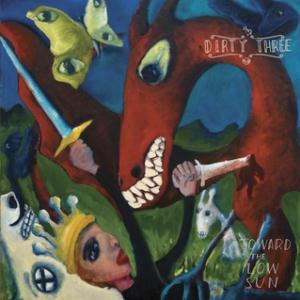 DIRTY THREE - Toward The Low Sun CD album cover