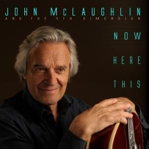 John Mclaughlin - Now Here This (with The 4th Dimension) CD (album) cover