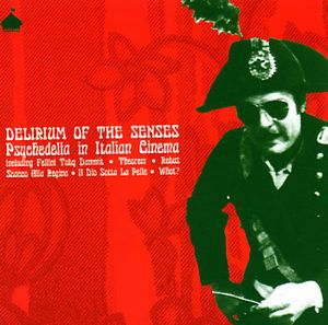 Various Artists (label Samplers) - Delirium Of The Senses/ Psychedelia In Italian Cinema CD (album) cover