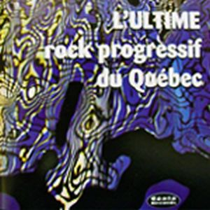 Various Artists (label Samplers) - L'ultime Rock Progressif Du Québec CD (album) cover