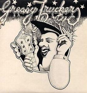 Various Artists (label Samplers) - Greasy Truckers Party CD (album) cover