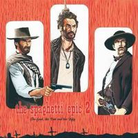 Various Artists (concept Albums & Themed Compilations) - The Spaghetti Epic 2: The Good, The Bad And The Ugly CD (album) cover