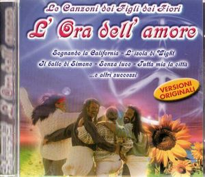 Various Artists (concept Albums & Themed Compilations) - Le Canzoni Dei Figli Dei Fiori: L'ora Dell'anmore CD (album) cover