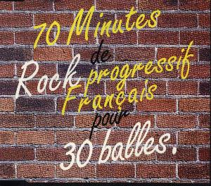 Various Artists (concept Albums & Themed Compilations) - 70 Minutes De Rock Progressif Français Pour 30 Balles CD (album) cover