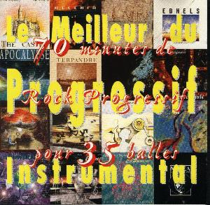 Various Artists (concept Albums & Themed Compilations) - Le Meilleur Du Rock Progressif Instrumental CD (album) cover