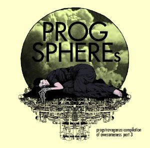 Various Artists (concept Albums & Themed Compilations) - Progsphere's Progstravaganza Compilation Of Awesomeness - Part 3 CD (album) cover