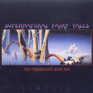 Various Artists (concept Albums & Themed Compilations) - Supernatural Fairy Tales: The Progressive Rock Era Sampler CD (album) cover