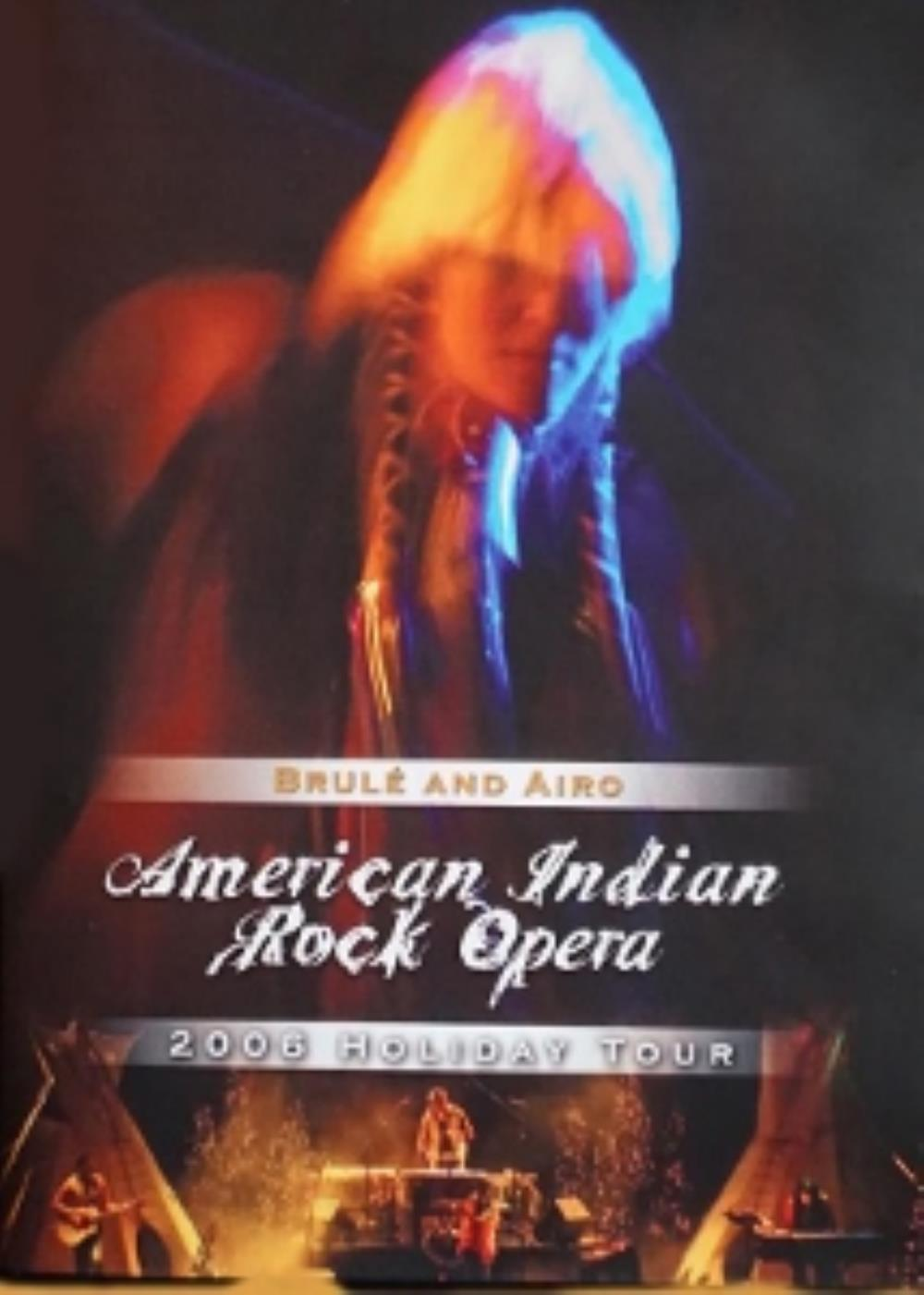 Various Artists (concept Albums & Themed Compilations) - American Indian Rock Opera - 2006 Holiday Tour Brulé And Airo DVD (album) cover