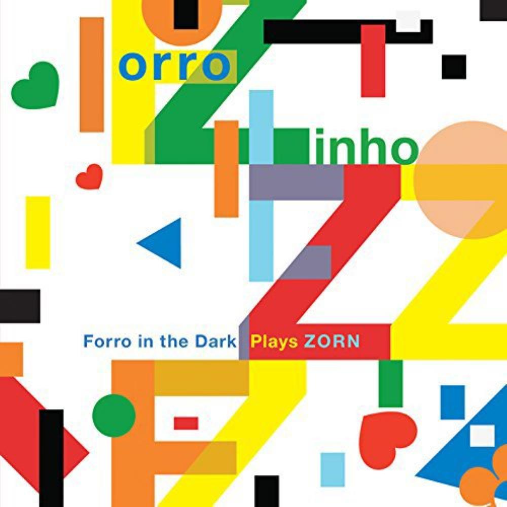 VARIOUS ARTISTS (TRIBUTES) - Forro In The Dark Plays Zorn CD album cover