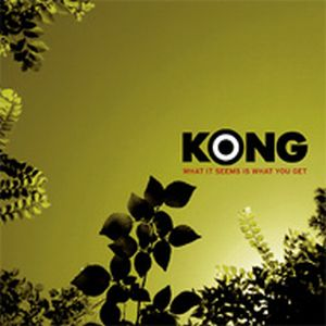 Kong - What It Seems Is What You Get CD (album) cover