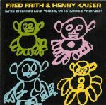 Fred Frith - With Enemies Like These, Who Needs Friends? (with Henry Kaiser) CD (album) cover
