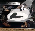 Fred Frith - Nowhere. Sideshow. Thin Air CD (album) cover
