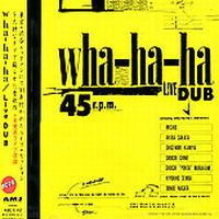 Wha-ha-ha - Live Dub CD (album) cover