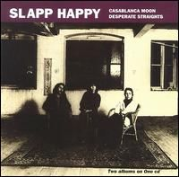 Slapp Happy - Casablanca Moon / Desperate Straights CD (album) cover