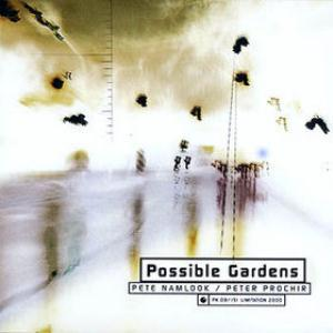 Pete Namlook - Possible Gardens (with Peter Prochir) CD (album) cover
