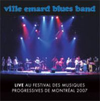 Ville Emard Blues Band - Live Au Festival Des Musiques Progressives De Montréal 2007 CD (album) cover
