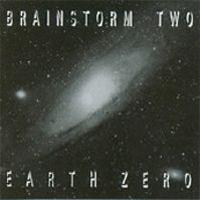Brainstorm (aus) - Brainstorm Two - Earth Zero CD (album) cover