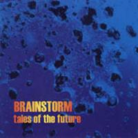 Brainstorm (aus) - Tales Of The Future CD (album) cover