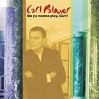 Carl Palmer - Do Ya Wanna Play Carl? CD (album) cover