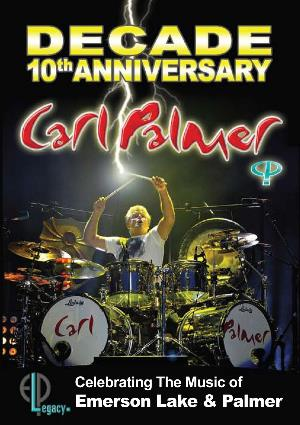Carl Palmer - Decade - 10th Anniversaray: Celebrating The Music Of Emerson, Lake And Palmer DVD (album) cover