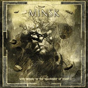 Minsk - With Echoes In The Movement Of Stone CD (album) cover