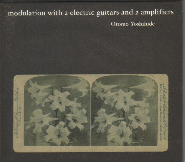 Otomo Yoshihide - Modulation With 2 Electric Guitars And 2 Amplifiers CD (album) cover