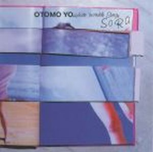 Otomo Yoshihide - Sora (as Otomo Yoshihide Invisible Songs) CD (album) cover