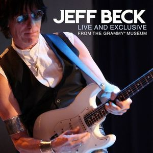 Jeff Beck - Live And Exclusive From The Grammy Museum CD (album) cover