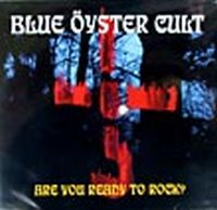 Blue Öyster Cult - Are You Ready To Rock? CD (album) cover
