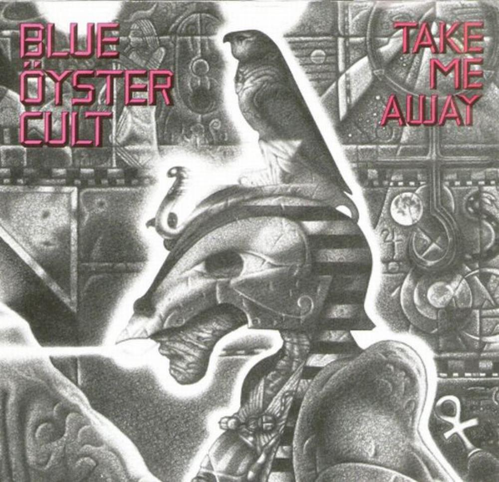 Blue Öyster Cult - Take Me Away CD (album) cover