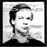 Tony Conrad (with Faust) - Outside The Dream Syndicate ALIVE CD (album) cover