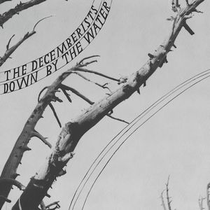 The Decemberists - Down By The Water CD (album) cover