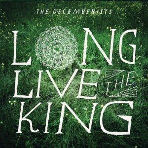 The Decemberists - Long Live The King CD (album) cover