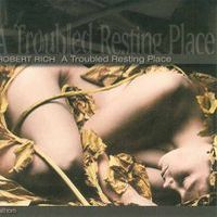 Robert Rich - A Troubled Resting Place CD (album) cover