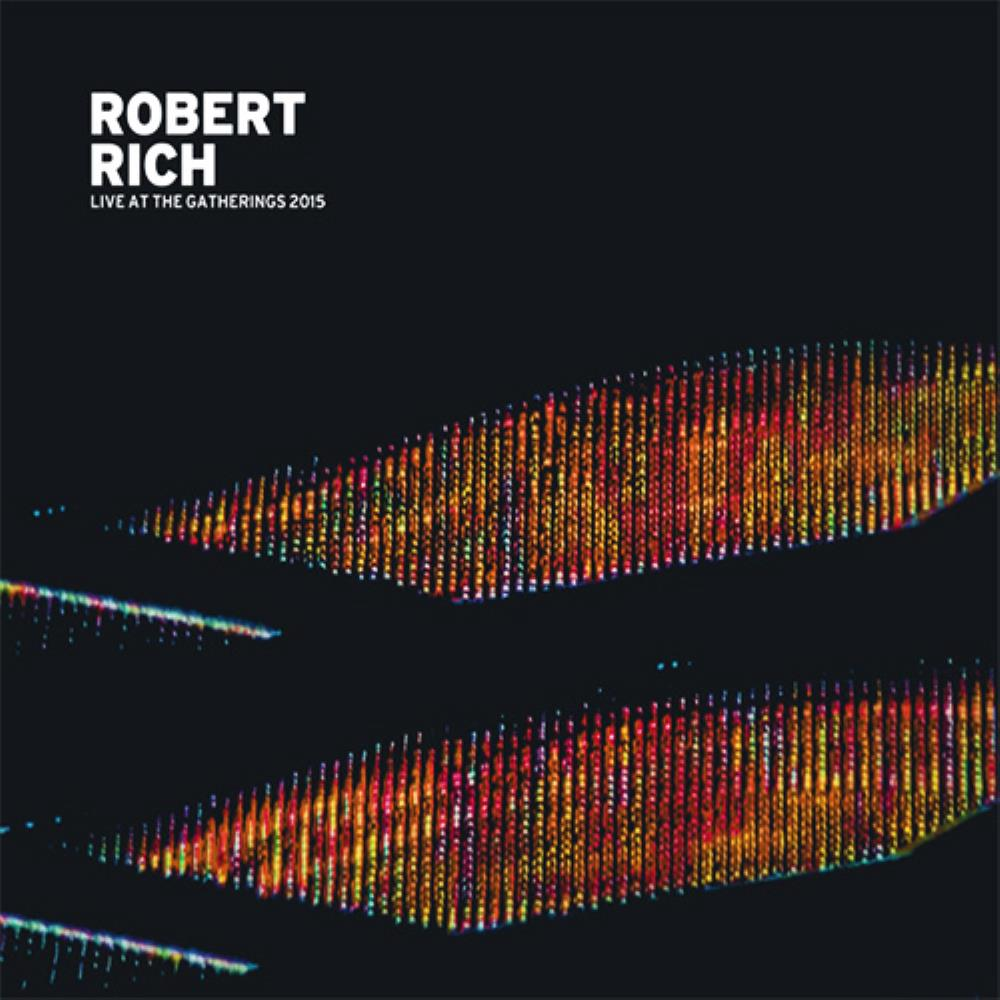 Robert Rich - Live At The Gatherings 2015 CD (album) cover