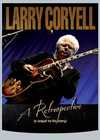 Larry Coryell - A Retrospective ( A Sequel To His Story ) DVD (album) cover