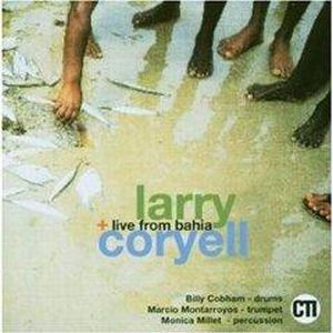 Larry Coryell - Live From Bahia CD (album) cover